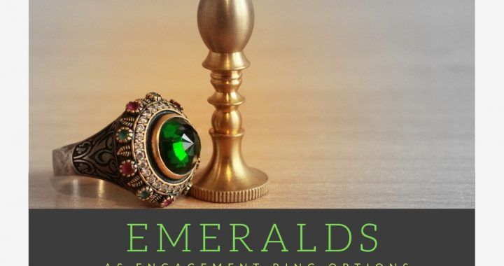 Emeralds' Time To Shine – The Third Amazing Alternative To An Engagement Ring