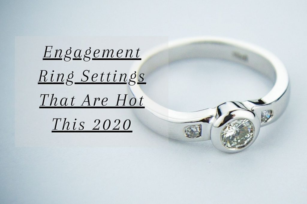 Engagement Ring Settings That Are Hot This 2020